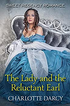 The Lady and the Reluctant Earl by [Charlotte Darcy]