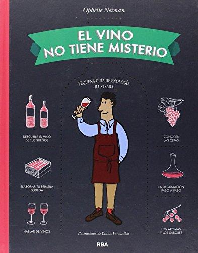 El Vino No Tiene Misterio (NO FICCIÓN 2 GENERAL) de OPHÉLIE NEIMAN (13 nov 2014) Tapa blanda