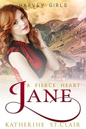 Jane: A Fierce Heart (Harvey Girls Book 3) by [Katherine St. Clair]