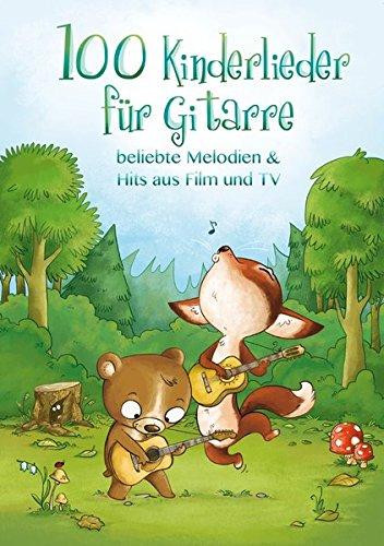 100 Kinderlieder für Gitarre - beliebte Melodien & Hits aus Film und TV: Songbook für Gitarre & Gesang