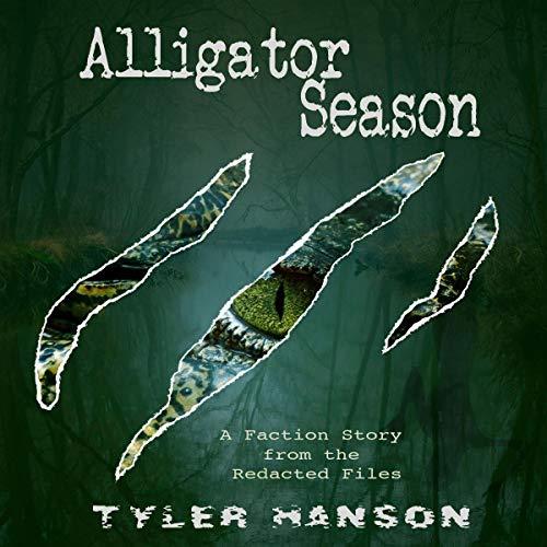Alligator Season: The Redacted Files audiobook cover art