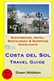 Costa del Sol Travel Guide: Sightseeing, Hotel, Restaurant & Shopping Highlights by Shawn Middleton (2015-03-10)