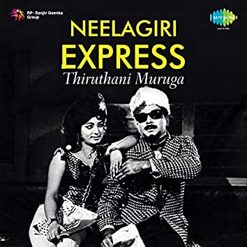 "Thiruthani Muruga (From ""Neelagiri Express"") - Single"