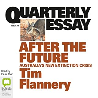 Quarterly Essay 48: After the Future: Australia's New Extinction Crisis cover art