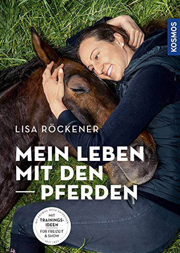 Mein Leben mit den Pferden: Mit Trainingsideen für Freizeit & Show