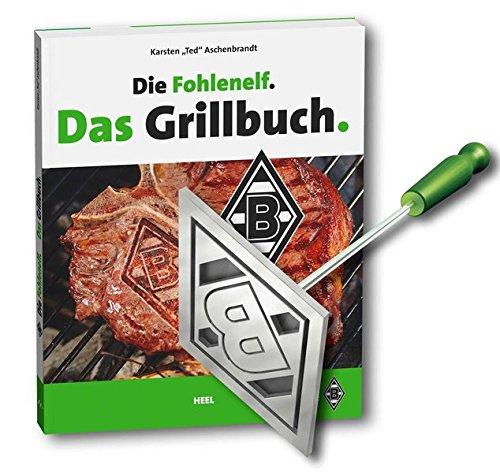 Die Fohlenelf. Das Grillbuch: (mit Brandeisen)