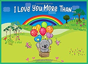 I Love You More Than: Reasons I Love You Prompted Fill In Blank Book for Someone Special (Animals A to Z)
