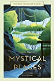 Mystical Places (Inspired Traveller's Guides)