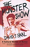 The Monster Show: A Cultural History of Horror; Revised Edition with a New Afterword
