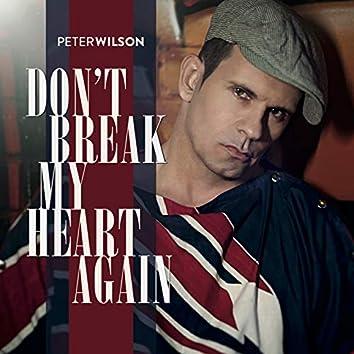Don't Break My Heart Again