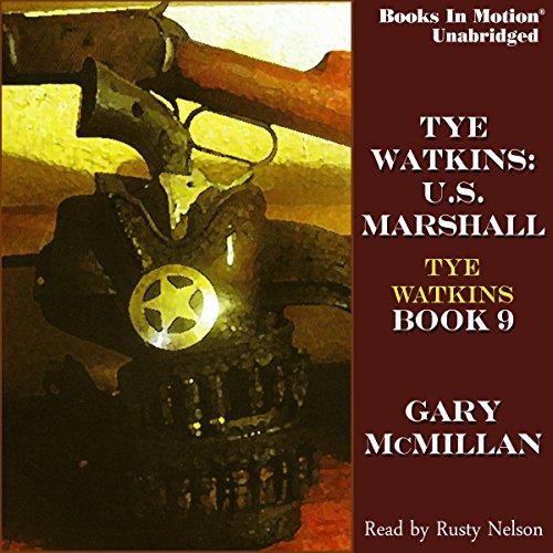 Tye Watkins: U.S. Marshall audiobook cover art