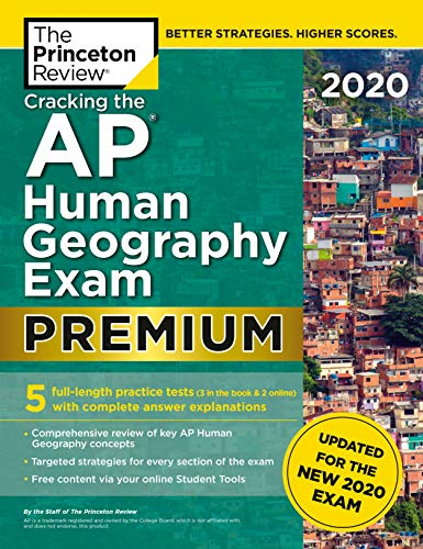 Cracking the AP Human Geography Exam 2020, Premium Edition: 5 Practice Tests + Complete Content Revi