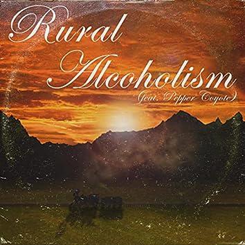 Rural Alcoholism (feat. Pepper Coyote)