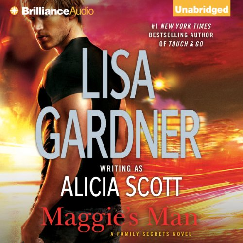 Maggie's Man     Family Secrets, Book 1              Written by:                                                                                                                                 Lisa Gardner                               Narrated by:                                                                                                                                 Kate Rudd                      Length: 8 hrs and 15 mins     2 ratings     Overall 4.0