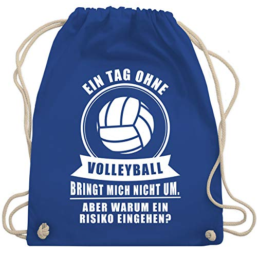 Shirtracer Volleyball - Ein Tag ohne Volleyball bringt mich nicht um - Unisize - Royalblau - stoffbeutel volleyball - WM110 - Turnbeutel und Stoffbeutel aus Baumwolle