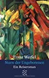 Stern der Ungeborenen: Ein Reiseroman (Franz Werfel, Gesammelte Werke in Einzelbänden)