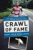 Crawl of Fame: Julie Moss and the Fifteen Feet that Created an Ironman Triathlon Legend