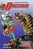 Dinosaur Explorers Vol. 6: Escaping the Jurassic (Dinosaur Explorers, 6)