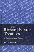 The Richard Baxter Treatises: A Catalogue and Guide