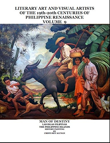 Literary Art and Visual Artists of the 19th - 20th Centuries of Philippine Renaissance