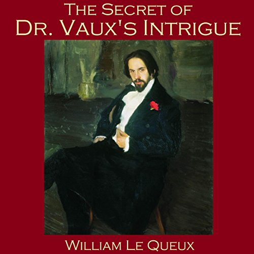 The Secret of Dr. Vaux's Intrigue cover art