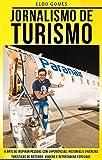 Jornalismo de Turismo : Memórias de viagens do digital influencer Eldo Gomes (Ebooks de Jornalismo Digital Livro 1)