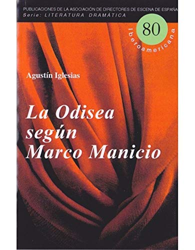 La Odisea según Marco Manicio: 80 (Serie Literatura Dramática Iberoamericana)