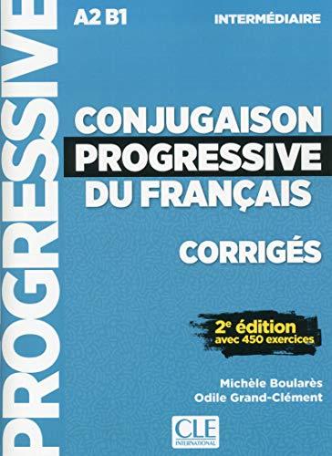 Conjugaison progressive du français. Niveau intermédiaire. Corrigés. per le Scuole superiori: Corriges intermediai