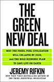 The Green New Deal: Why the Fossil Fuel Civilization Will Collapse by 2028, and the Bold Economic Plan to Save Life on Earth - Jeremy Rifkin