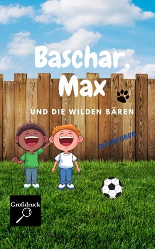 Buchseite und Rezensionen zu 'Baschar, Max und die wilden Bären: Eine spannende Vorschulgeschichte' von Oliver Groß