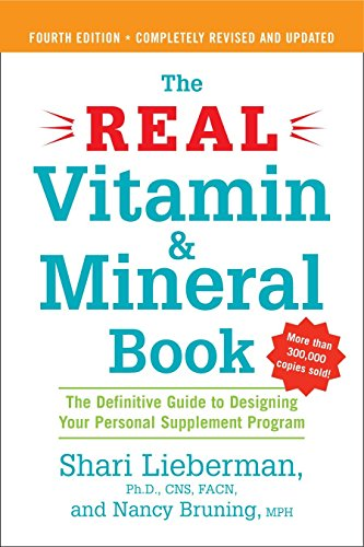 The Real Vitamin and Mineral Book: The Definitive Guide to Designing Your Personal Supplement Program