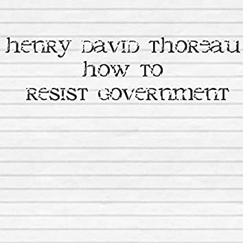 How To Resist Government
