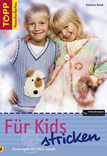 Für Kids stricken: Kindermode mit tollen Details (TOPP Handarbeiten)
