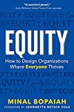 Equity: How to Design Organizations Where...