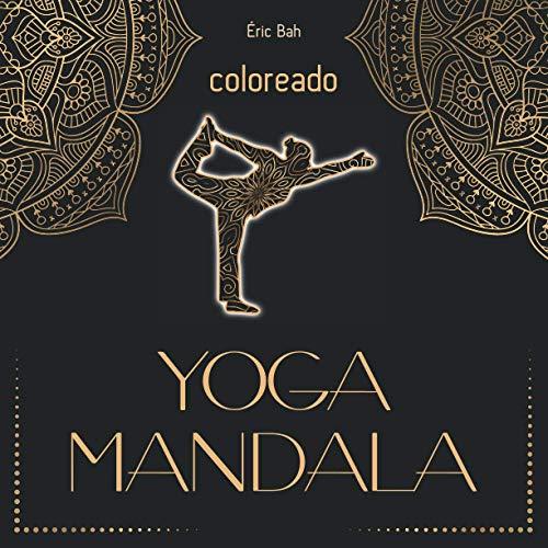 Yoga Mandala: Libro de colorear antiestrés para adultos con citas inspiradoras para la relajación, la meditación consciente y la paz interior