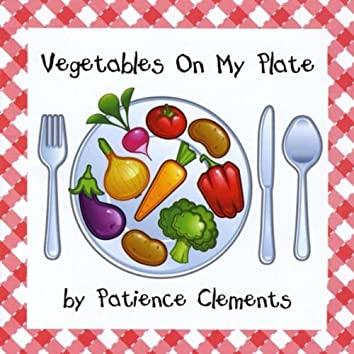 Vegetables On My Plate