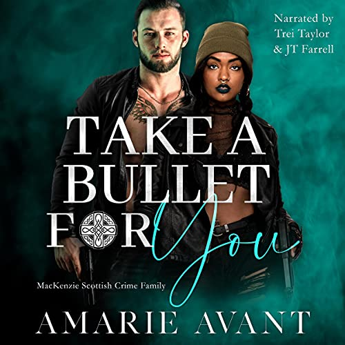 Take a Bullet for You: A Standalone Scottish BWWM Romance (MacKenzie Scottish Crime Family, Book 2)