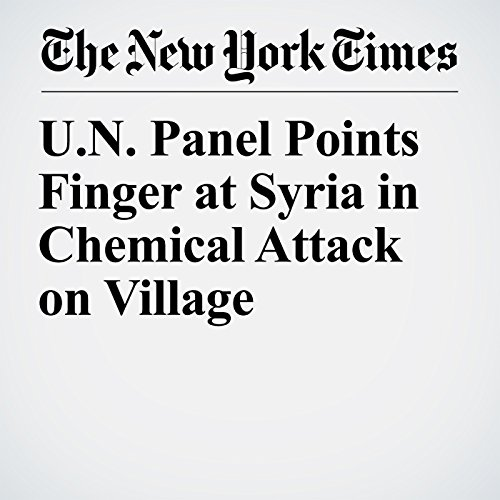 U.N. Panel Points Finger at Syria in Chemical Attack on Village copertina