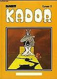 Kador, Tome 1 - FRANCE LOISIRS - 01/01/1988
