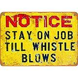 ブリキ 看板(30x40cm) Stay on the Job Until Whistle Blows 白い桜雑貨屋ブリキの看板 家の壁にブリキを飾って古風に復す おしゃれ 雑貨