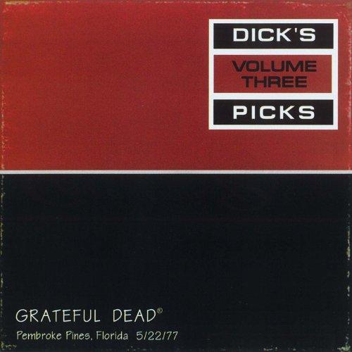 Dick's Picks Vol. 3: Hollywood Sportatorium, Pembroke Pines, FL 5/22/77 (Live) [Explicit]