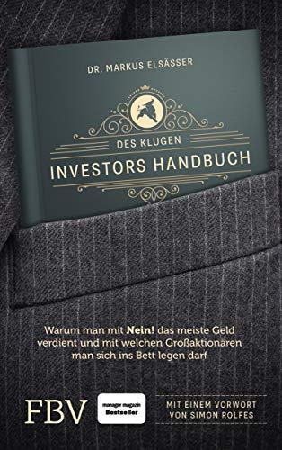 Des klugen Investors Handbuch: Warum man mit