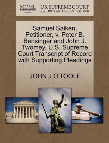 Samuel Saiken, Petitioner, V. Peter B. Bensinger and John J. Twomey. U.S. Supreme Court Transcript of Record with Supporting Pleadings