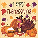 I Spy Thanksgiving: A fun Book for 2-7 Year Old About Autumn & Thanksgiving Great Gift Idea For Preschoolers & Kids & Kindergarten !