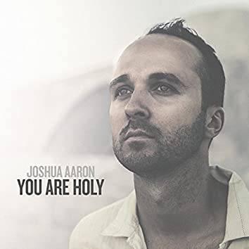 You Are Holy (As for Me and My House)