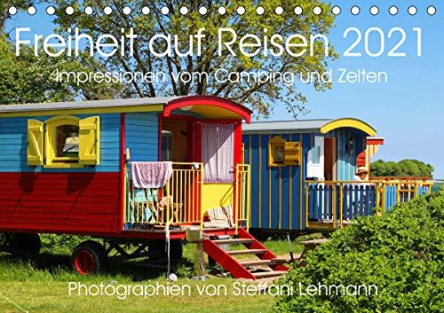 Freiheit auf Reisen 2021. Impressionen vom Camping und Zelten (Tischkalender 2021 DIN A5 quer)
