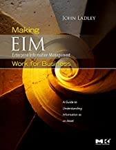 Making Enterprise Information Management (EIM) Work for Business: A Guide to Understanding Information as an Asset