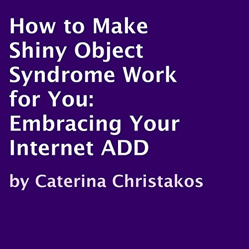 How to Make Shiny Object Syndrome Work for You Titelbild