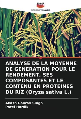 ANALYSE DE LA MOYENNE DE GENERATION POUR LE RENDEMENT, SES COMPOSANTES ET LE CONTENU EN PROTEINES DU RIZ (Oryza sativa L.)