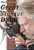Photography: Great Starter DSLR: Revisiting the Sony A100 (Shawn M. Tomlinson's Guide to Photography Book 10) (English Edition)
